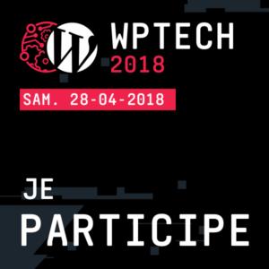 WPTECH 2018 - Je participe